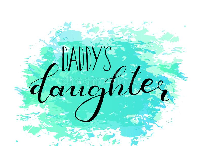 Daddy`s daughter. Design for babies t-shirts. Daddy`s daughter. Lettering for babies clothes, design for t-shirts and nursery decorations bags, posters stock illustration