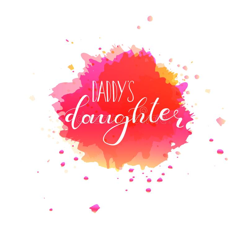 Daddy`s daughter. Design for babies t-shirts. Daddy`s daughter. Lettering for babies clothes, funny design for t-shirts and nursery decorations bags, posters stock illustration