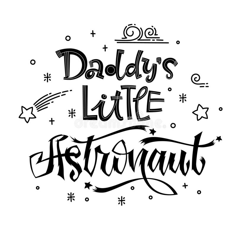 Daddy`s Little Astronaut quote. Baby shower hand drawn lettering logo phrase vector illustration