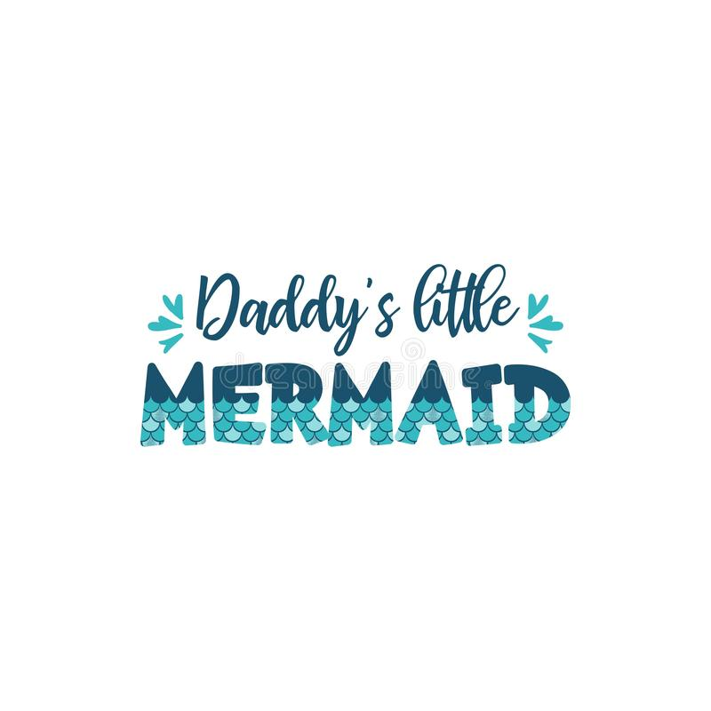 Daddy`s little mermaid letters with mermaid scales vector illustration stock illustration