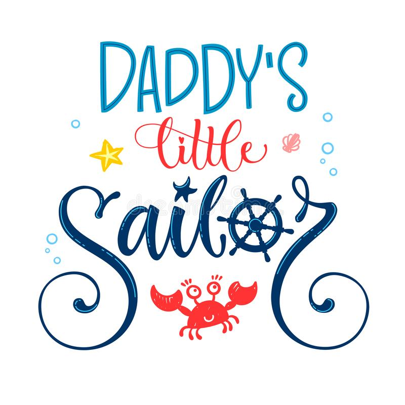 Daddy`s little sailor quote. Baby shower hand drawn calligraphy style lettering logo phrase. royalty free illustration