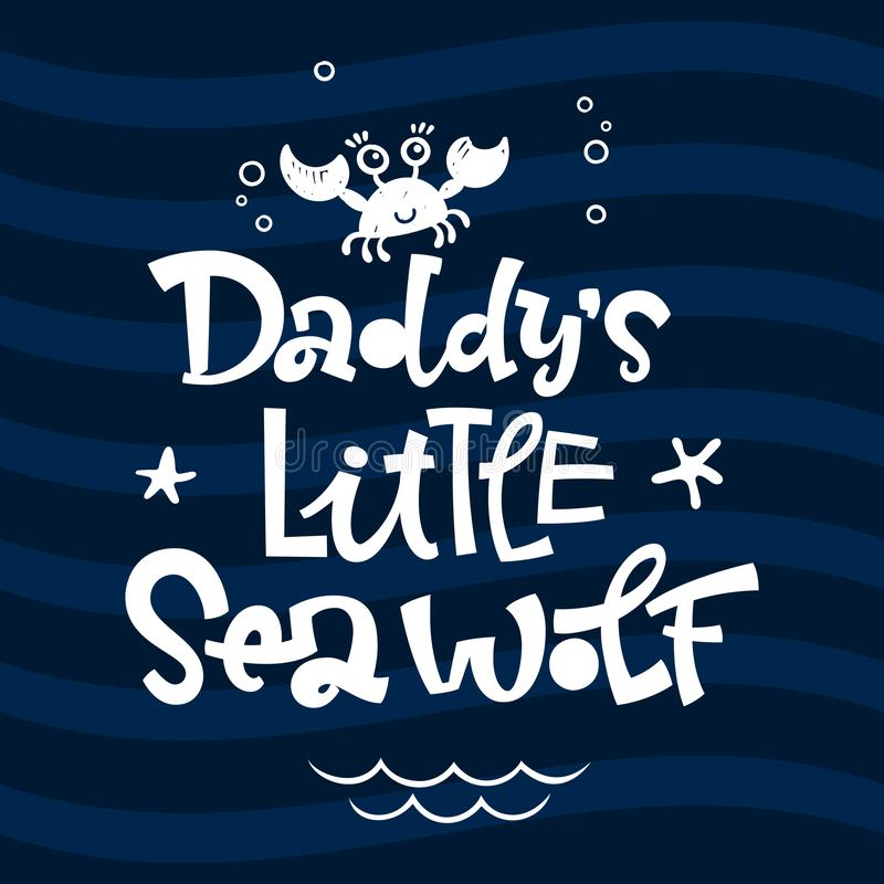Daddy`s little Sea Wolf quote. Simple white color baby shower hand drawn grotesque script style lettering vector logo phrase vector illustration