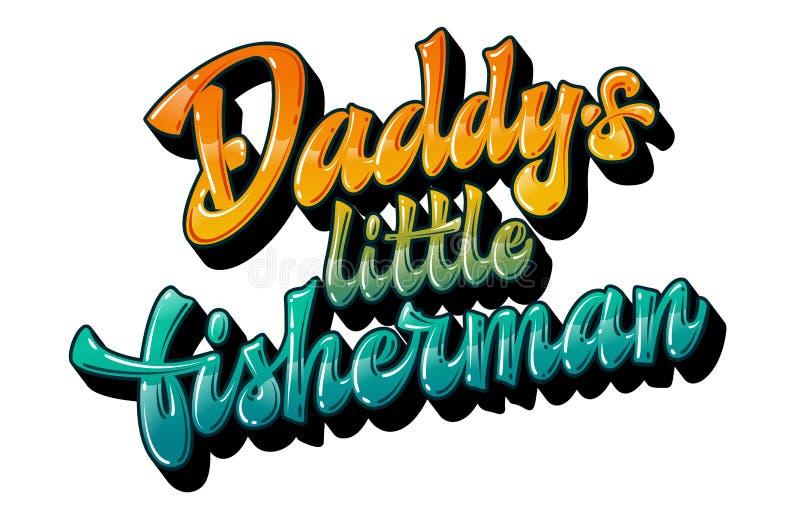 Daddys kleiner Fischer - lustige Familie sieht handgezeichnete Phrase aus vektor abbildung