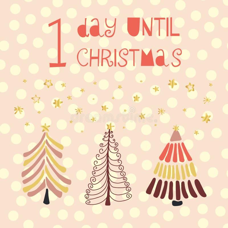 1 dag tot Kerstmis vectorillustratie Kerstmisaftelprocedure één dag Uitstekende stijl Hand getrokken Kerstbomen en gouden folie stock illustratie