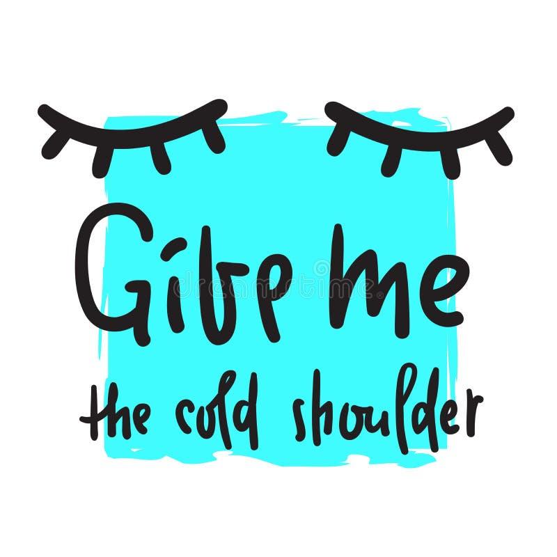 Daje ja zimnemu ramieniu - inspiruje i motywacyjna wycena Ręka rysujący piękny literowanie ilustracji