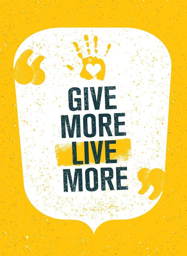 Daje Więcej Żywy Dobroczynność Inspiruje Kreatywnie motywaci wycena plakat Wektorowy typografia sztandaru projekta pojęcie ilustracja wektor