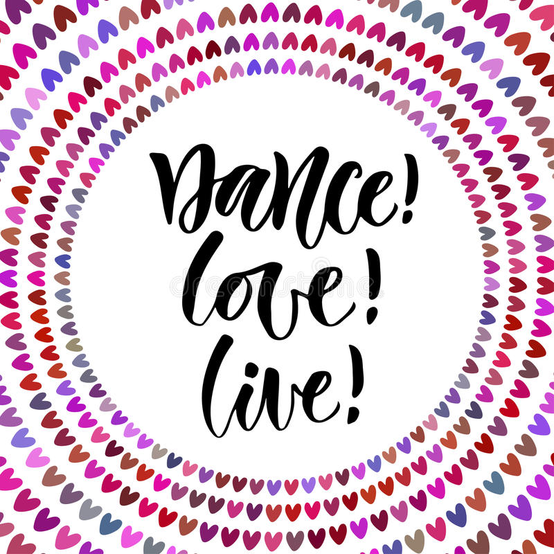 Dance Love Live. Inspirational quote in modern calligraphy style. Lettering poster or greeting card for party stock illustration