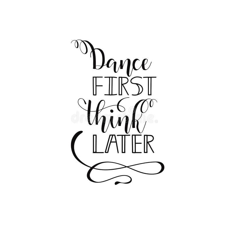 Dance pensam primeiramente mais tarde o projeto do cartaz com mão rotulou a frase perfeita para a decoração do estúdio da dança,  ilustração royalty free