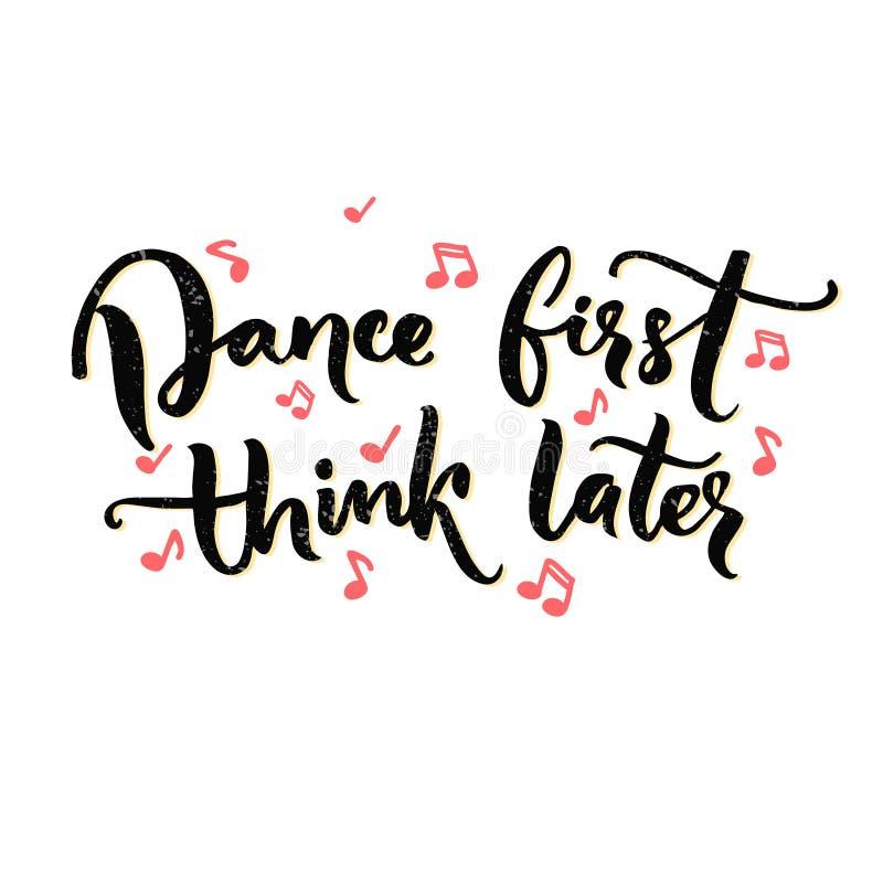 Dance primeiramente, pense mais tarde Provérbio engraçado sobre a dança, cartaz do salão de baile com caligrafia moderna Texto pr ilustração stock