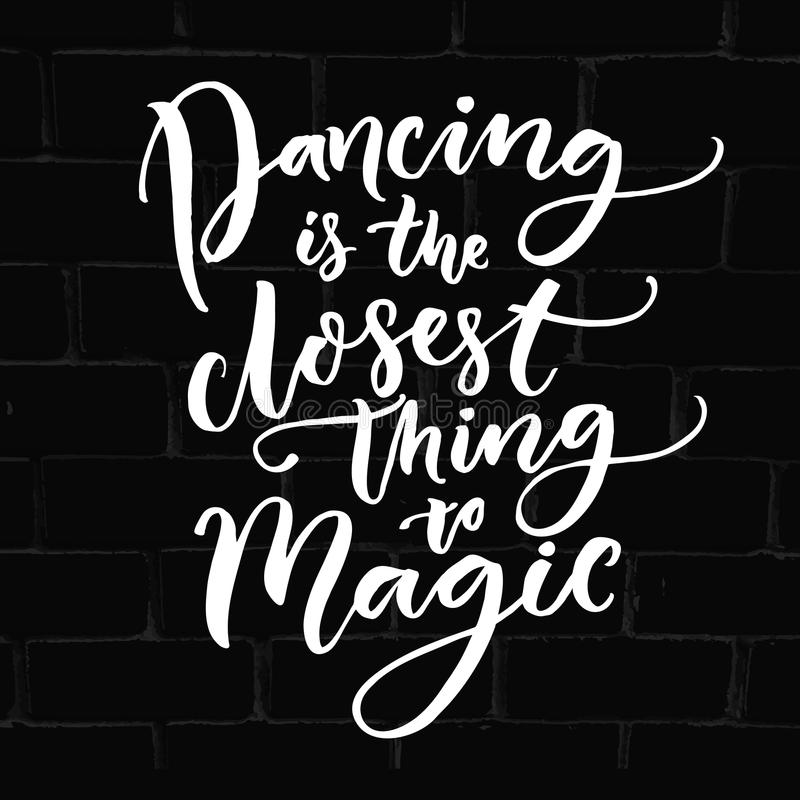 Free Dancing Is The Closest Thing To Magic. Inspirational Quote About Dance. Royalty Free Stock Photography - 84574947