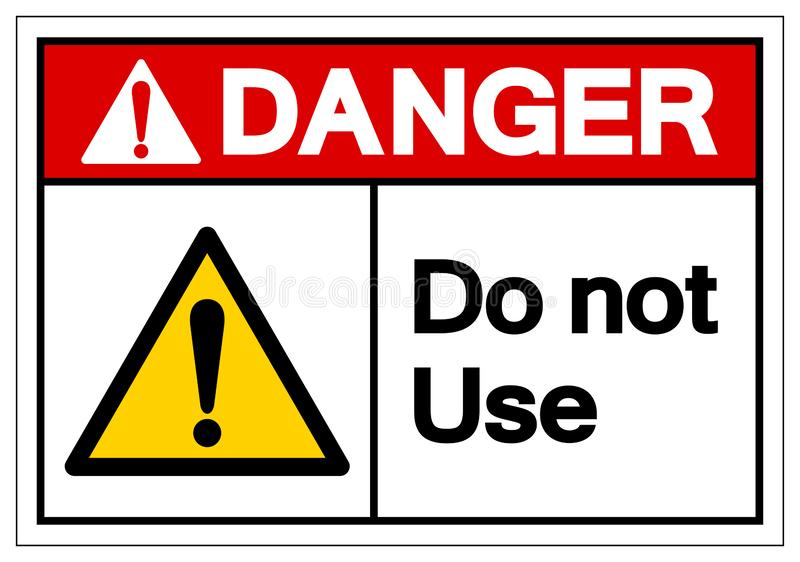 Danger Do Not Use Symbol Sign,Vector Illustration, Isolate On White Background Label. EPS10 vector illustration