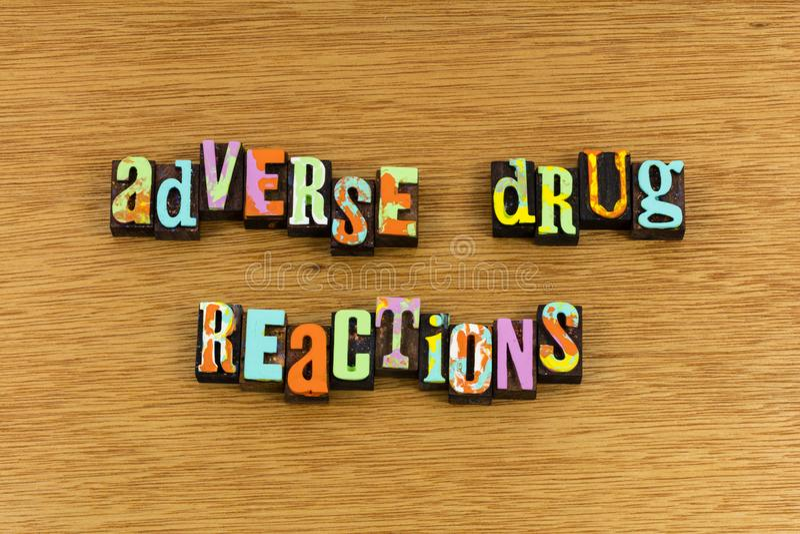 Adverse drug reactions. Dangerous adverse drugs reaction letterpress negative harmful hard side effect effects abuse complications complication prescription stock images