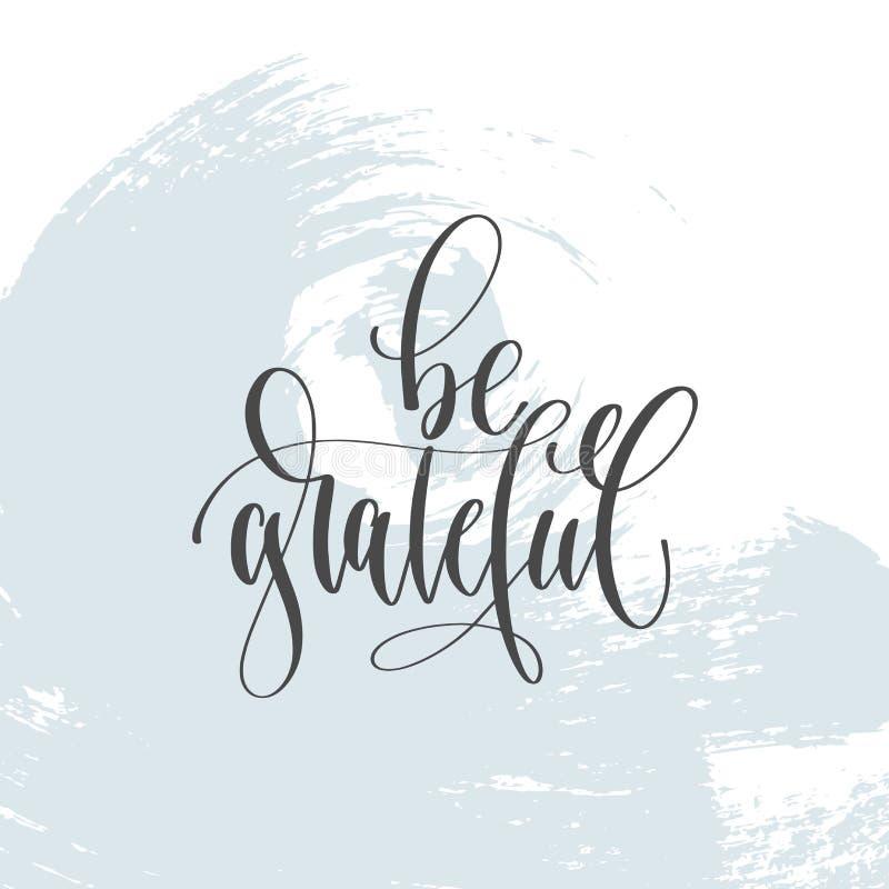 Dankbaar ben - overhandig van letters voorziend van de van de inschrijvingstekst, motivatie en inspiratie positief citaat stock illustratie
