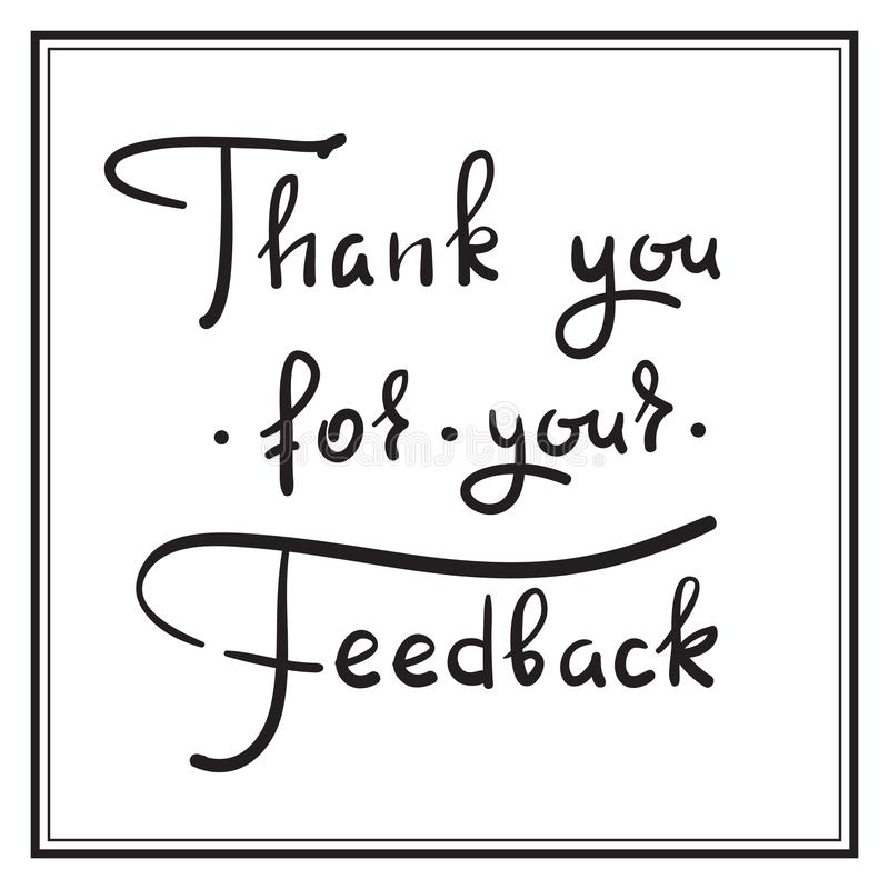 Danke für Ihr Feedback - einfaches dankbares Zitat Hand gezeichnete schöne Beschriftung Drucken Sie für die dankbaren und dankbar vektor abbildung