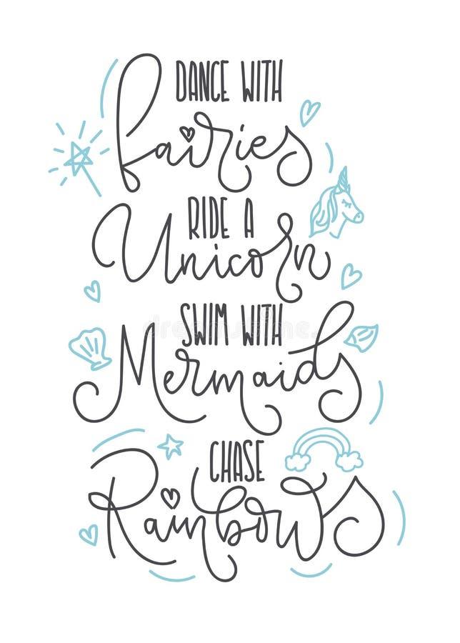 Dansez avec des fées, montez une licorne, nagez avec des sirènes, arcs-en-ciel de chasse citent illustration libre de droits
