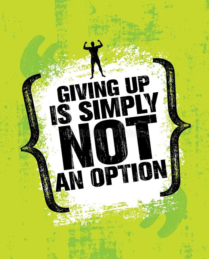 Dar acima não é simplesmente uma opção Exercício inspirador do esporte e ilustração das citações da motivação do Gym da aptidão ilustração do vetor