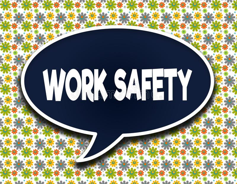 Dark blue word balloon with WORK SAFETY text message. Flowers wallpaper background. royalty free illustration