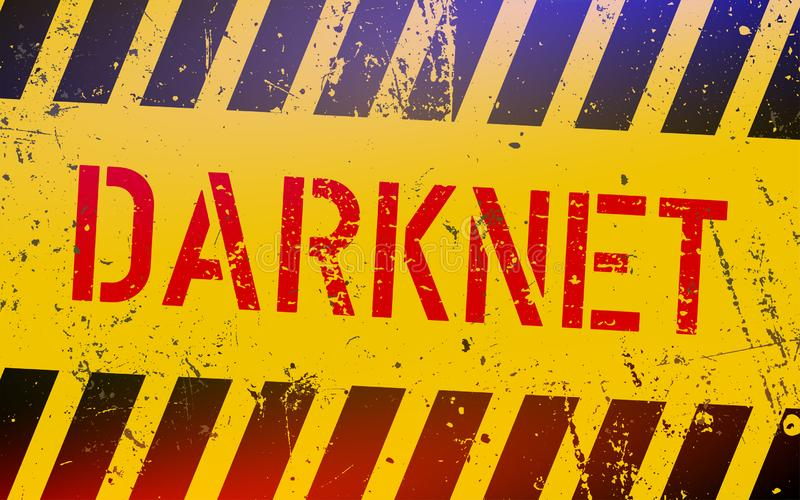 Darknet on warning sign. Grungy style. Cyber crime concept. Dark side of internet. royalty free illustration