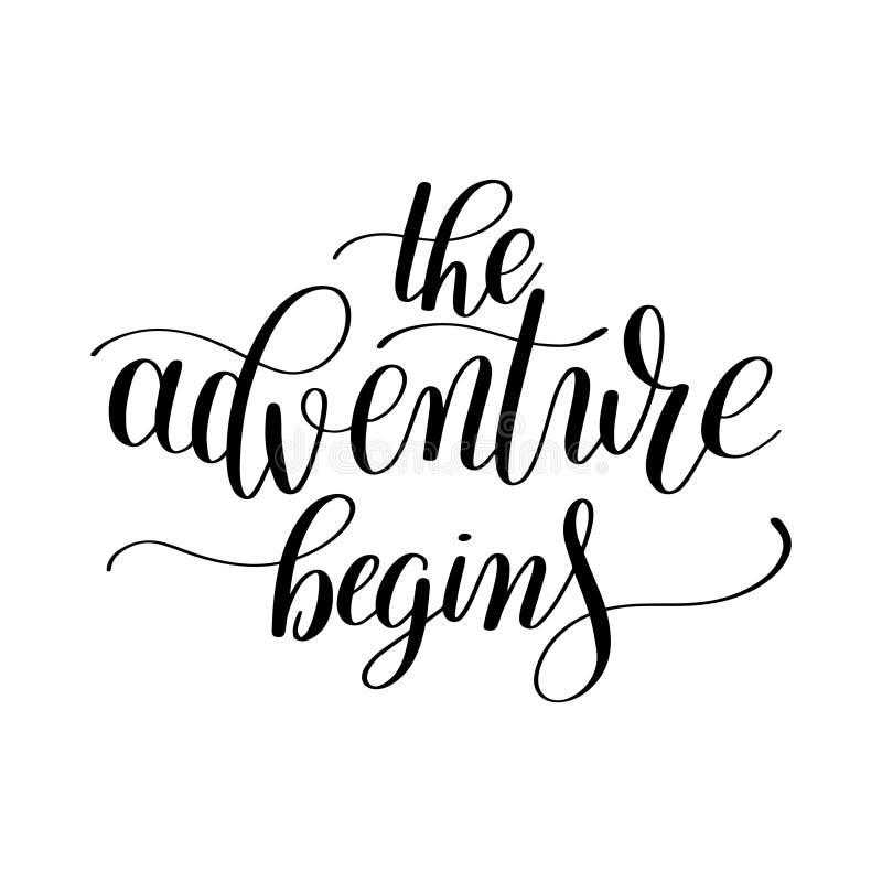 Das Abenteuer fängt handgeschriebenes positives inspirierend Zitatbr an lizenzfreie abbildung