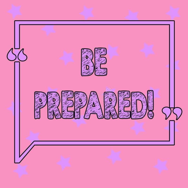 Das Begriffshandschriftdarstellen wird vorbereitet Geschäftsfoto-Text Aufenthalt bereiten das Gewillt sein vor, ein Gelegenheit V stock abbildung