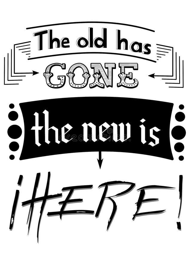 Das Beschriften 'das alte ist gegangen das neue ist hier ' stock abbildung