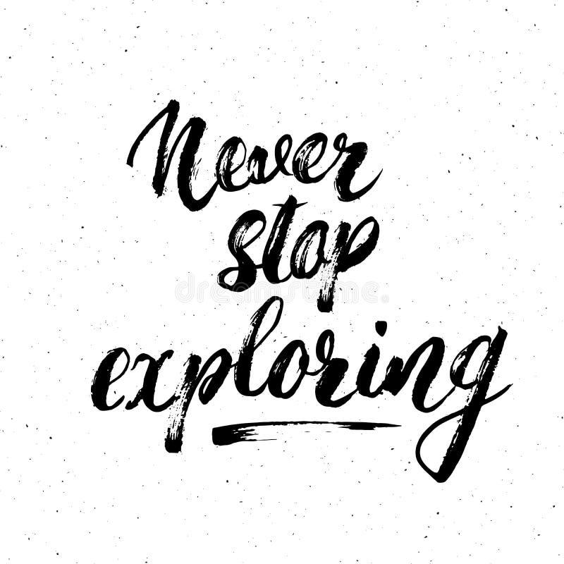 Das Beschriften hören nie nie auf, Motivzitat zu erforschen Übergeben Sie gezogener Skizze typografisches Designzeichen, Vektor I stock abbildung