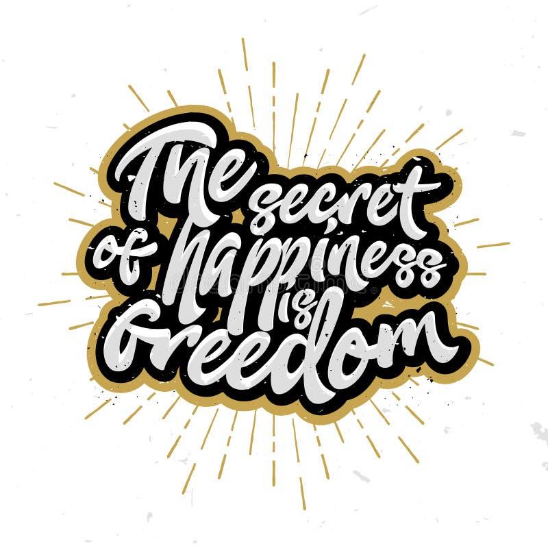 Das Geheimnis des Glückes ist Freiheit - Beschriftung, kalligraphische Buchstaben stock abbildung