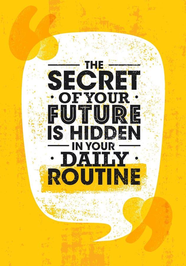 Das Geheimnis Ihrer Zukunft wird in Ihrem täglichen Programm versteckt Helles Anspornungsmotivations-Zitat Typografiezusammensetz stock abbildung