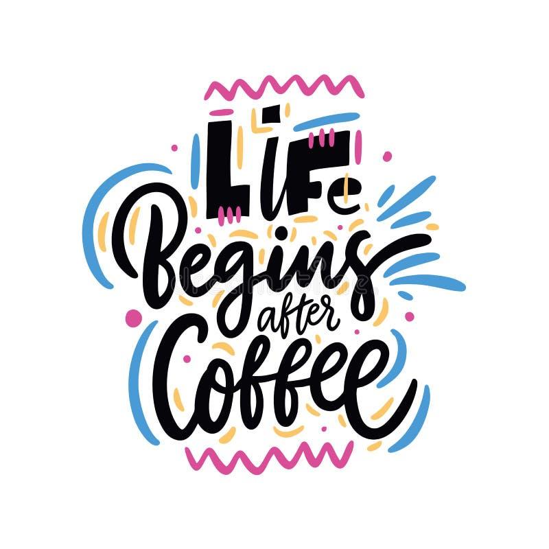 Das Leben fängt nach Kaffee an Handgezogenes Vektor-Beschriftungszitat Getrennt auf weißem Hintergrund stock abbildung