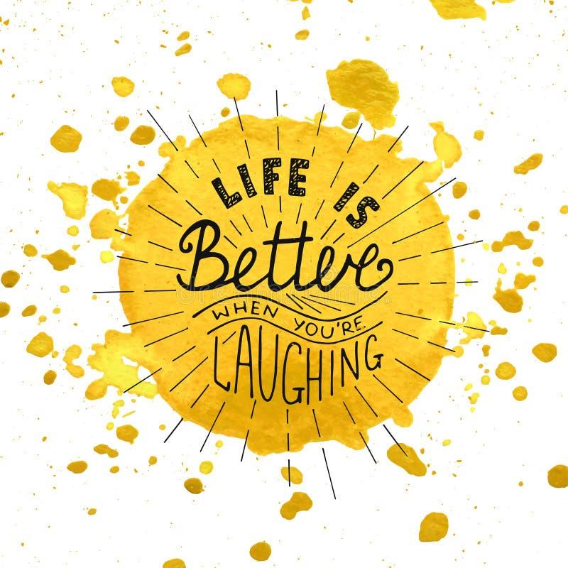 Das Leben ist besser, wenn Sie auf Aquarell lachen, gemalter, den gelber Hintergrund mit spritzt stock abbildung