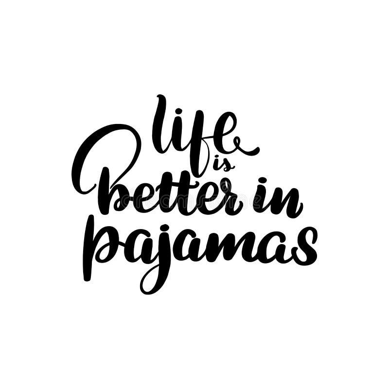 Das Leben ist in den Pyjamas besser stock abbildung