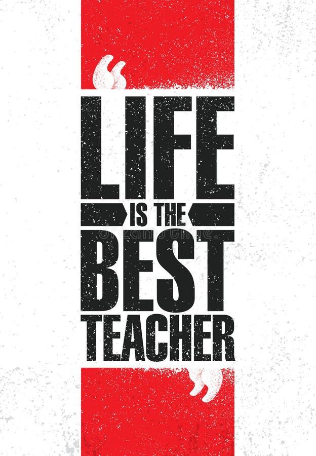 Das Leben ist der beste Lehrer Anspornende kreative Motivations-Zitat-Plakat-Schablone Vektor-Typografie-Fahnen-Konzept des Entwu lizenzfreie abbildung