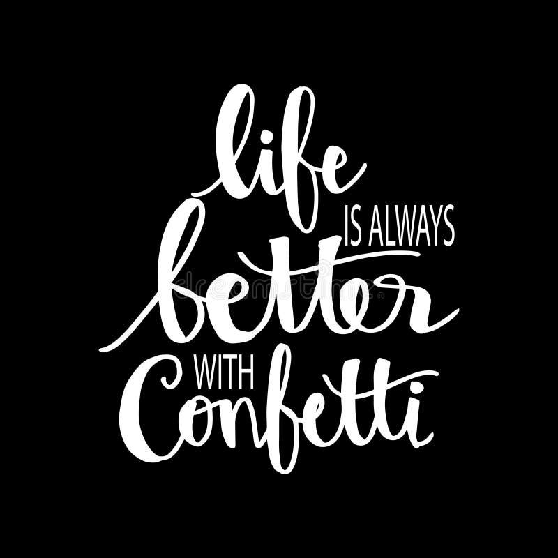 Das Leben ist immer mit Konfettis besser vektor abbildung