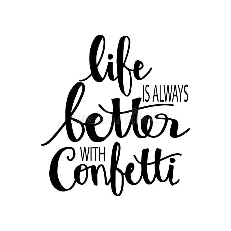 Das Leben ist immer mit Konfettis besser stock abbildung