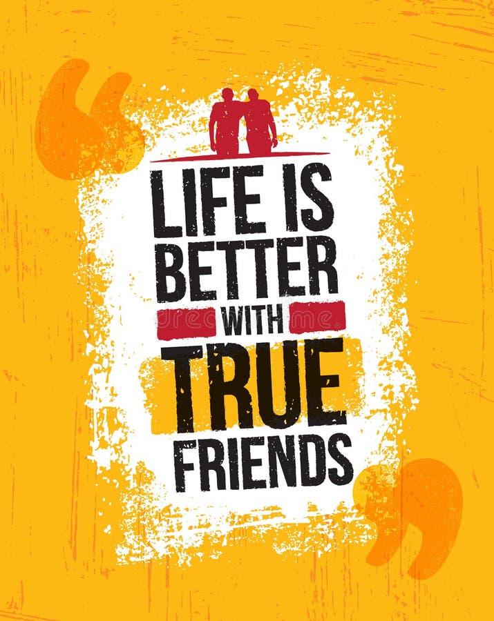 Das Leben ist mit echten Freunden besser Anspornungsmotivations-Zitat-Vektor-Illustration auf rauem Schmutz-Hintergrund stock abbildung