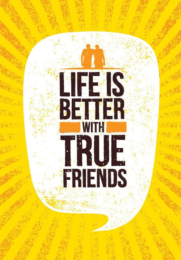 Das Leben ist mit echten Freunden besser Anspornungsmotivations-Zitat-Vektor-Illustration auf rauem Schmutz-Hintergrund vektor abbildung
