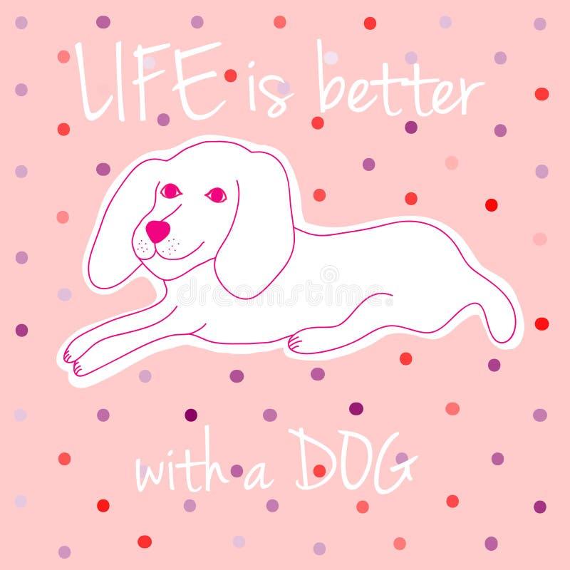 Das Leben ist mit einer Hundevektorillustration besser stock abbildung