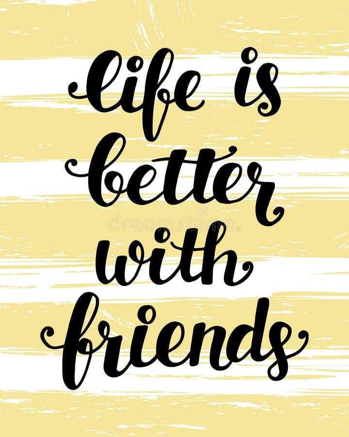Das Leben ist mit Freunden besser lizenzfreie abbildung