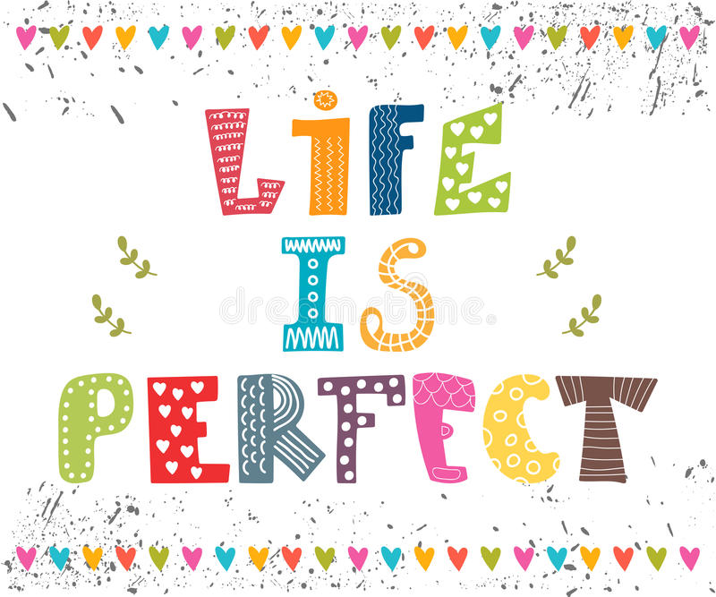 Das Leben ist perfekt Gezeichnetes Zitat der Inspiration Hand stock abbildung