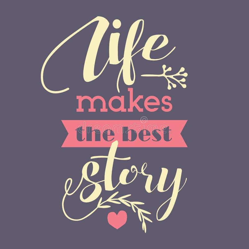 Das Leben Macht Die Beste Geschichte Vektor Abbildung
