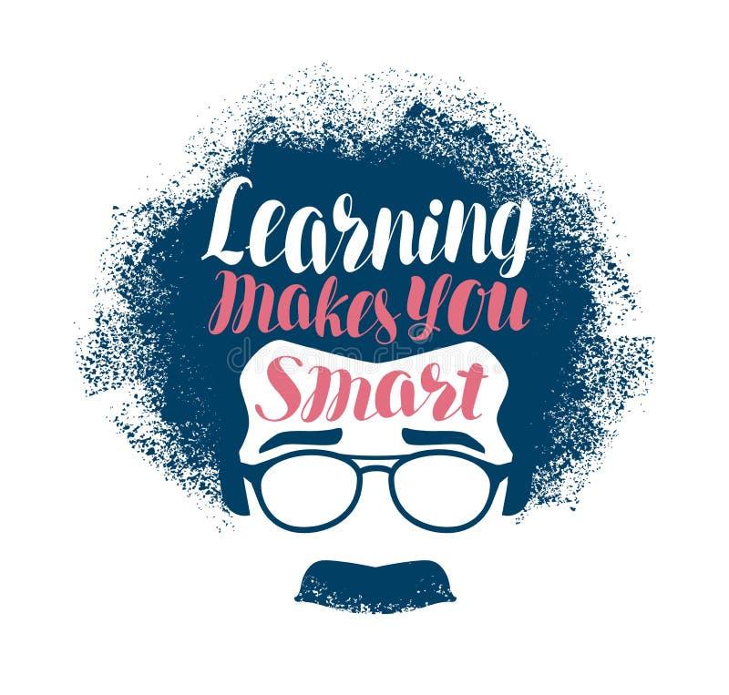 Das Lernen macht Sie intelligent und beschriftet Bildung, Wissenschaftskonzept Auch im corel abgehobenen Betrag stock abbildung