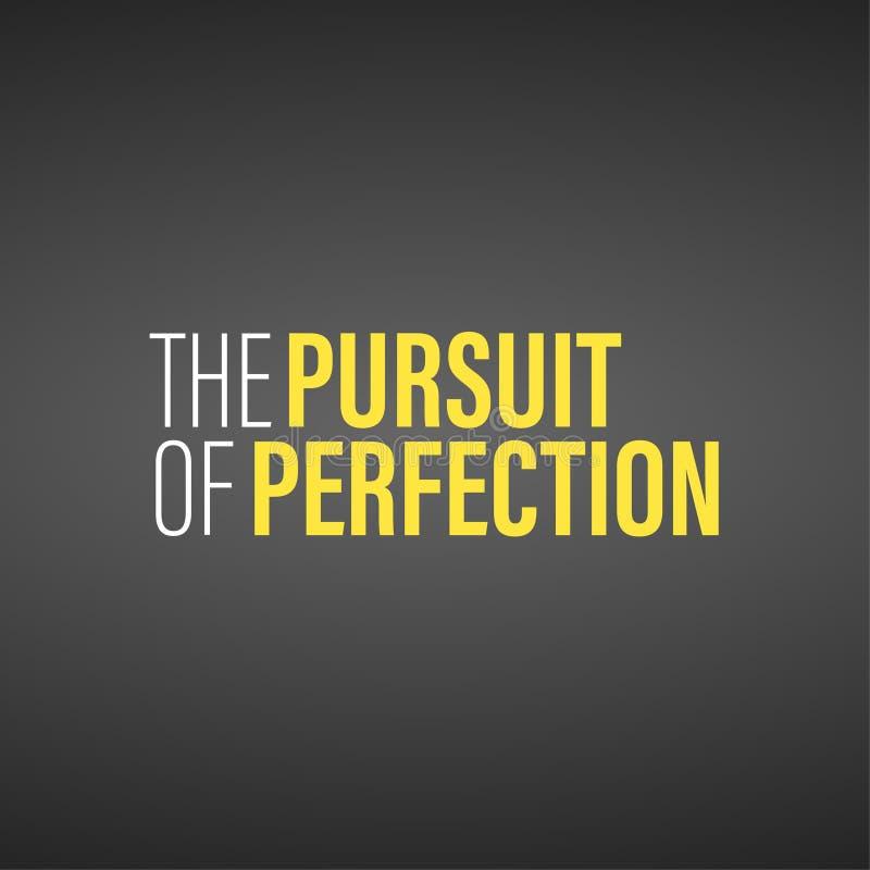 Das Streben nach Perfektion Inspirierend und Motivationszitat vektor abbildung