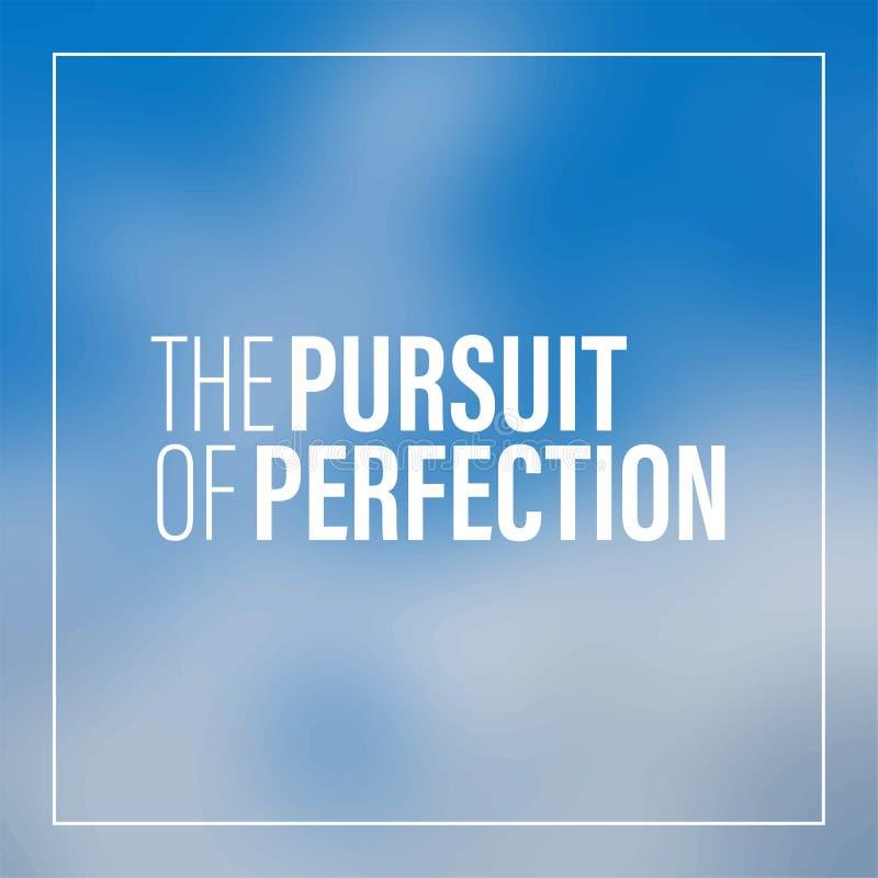 Das Streben nach Perfektion Inspirierend und Motivationszitat stock abbildung