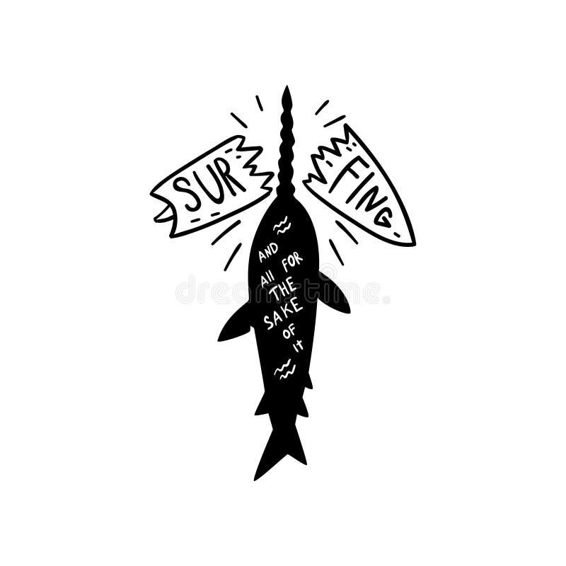 Das Surfen und alle für den Grund für ihn Motivzitat, Hand gezeichnetes Gestaltungselement können für Brandungsclub, Shop verwend lizenzfreie abbildung