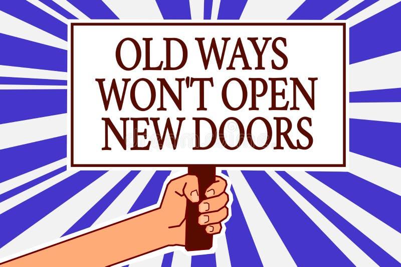 Das Textzeichen, das alte Weisen zeigt, gewann offene neue Türen t nicht Begriffsfoto ist unterschiedlich und einzigartig, Ziele  stock abbildung