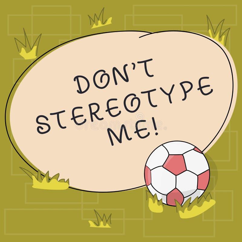 Das Textzeichen, das Don T zeigt, stereotypieren mich Begriffsfoto irgendein Gedanke weit angenommen nach spezifischen Arten Einz lizenzfreie abbildung
