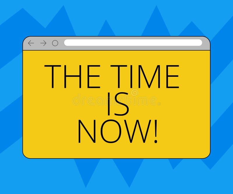 Das Textzeichen, welches die Zeit zeigt, ist jetzt Begriffsfoto, das jemand anregt Bildschirm, heute nicht morgen zu tun zu begin vektor abbildung