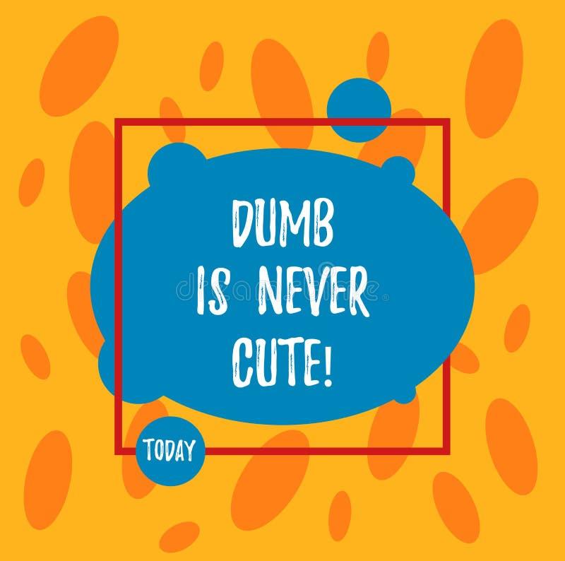 Das Textzeichendarstellen stumm ist nie nett Das Begriffsfoto, zum dummes ignorantes zu sein ist nie eine attraktive asymetrische lizenzfreie abbildung
