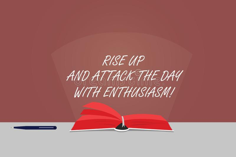Das Wort, das Text schreibt, steigen oben und nehmen den Tag mit Begeisterung in Angriff Geschäftskonzept für ist der Enthusiast  lizenzfreie abbildung
