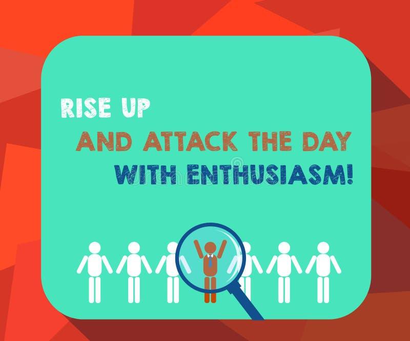 Das Wort, das Text schreibt, steigen oben und nehmen den Tag mit Begeisterung in Angriff Geschäftskonzept für ist Enthusiast ange stock abbildung